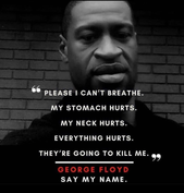 "George Floyd ""I CAN'T BREATHE"" MAY 2020"